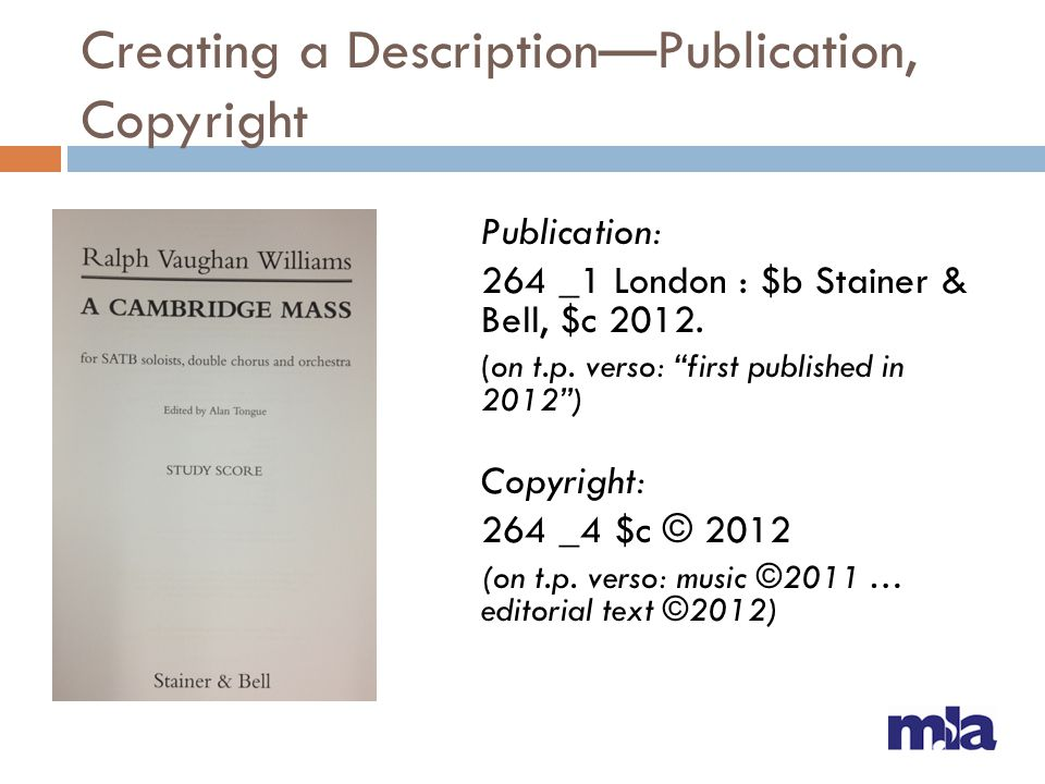 Creating a DescriptionPublication, Copyright Publication: 264 _1 London : $b Stainer & Bell, $c 2012. (on t.p. verso: first published in 2012) Copyrig