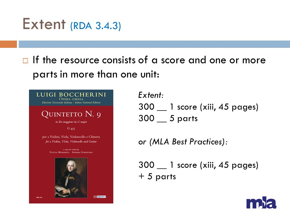 Extent (RDA 3.4.3) If the resource consists of a score and one or more parts in more than one unit: Extent: 300 __ 1 score (xiii, 45 pages) 300 __ 5 p