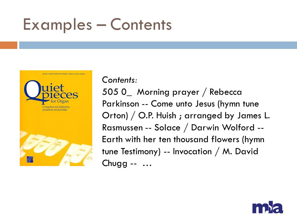 Examples – Contents Contents: 505 0_ Morning prayer / Rebecca Parkinson -- Come unto Jesus (hymn tune Orton) / O.P. Huish ; arranged by James L. Rasmu
