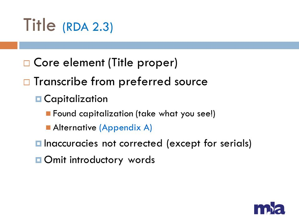 Title (RDA 2.3) Parallel titles Any source within resource Make a note if taken from different source than title proper Other title information Same source as title proper