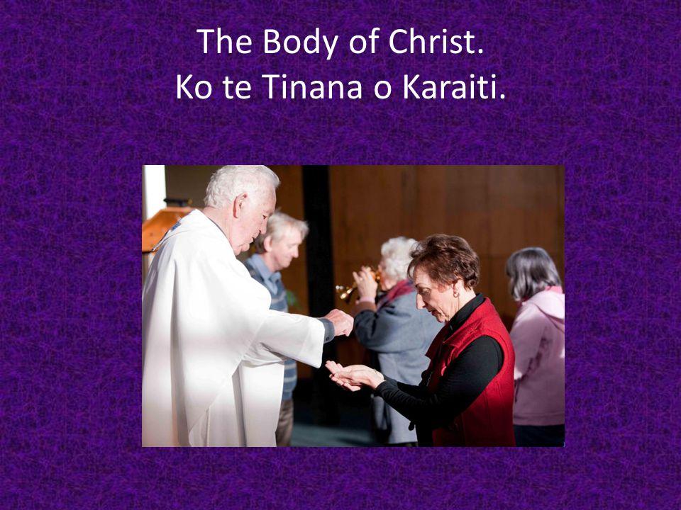 The Body of Christ. Ko te Tinana o Karaiti.