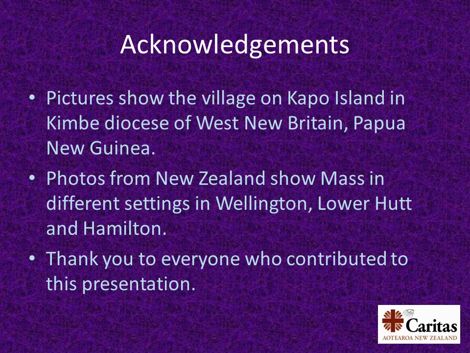 Acknowledgements Pictures show the village on Kapo Island in Kimbe diocese of West New Britain, Papua New Guinea.