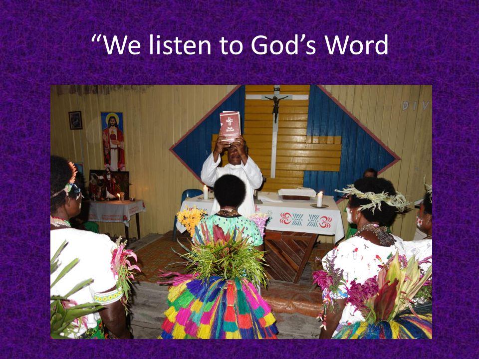 We listen to Gods Word