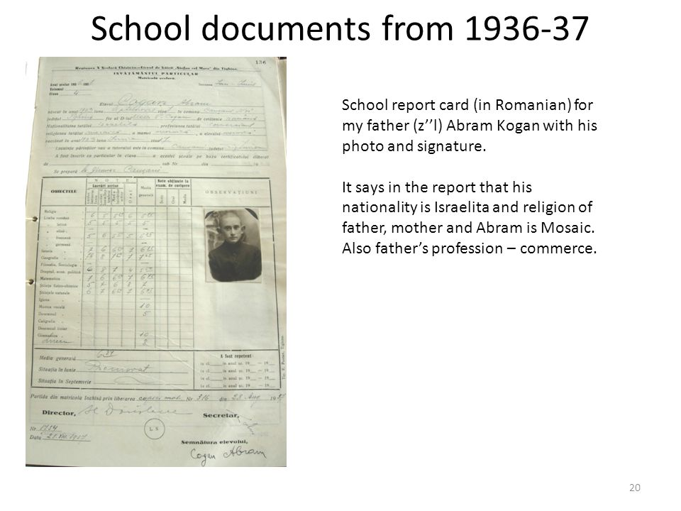 School documents from 1936-37 20 School report card (in Romanian) for my father (zl) Abram Kogan with his photo and signature.