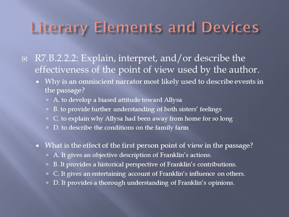 R7.B.2.2.2: Explain, interpret, and/or describe the effectiveness of the point of view used by the author.