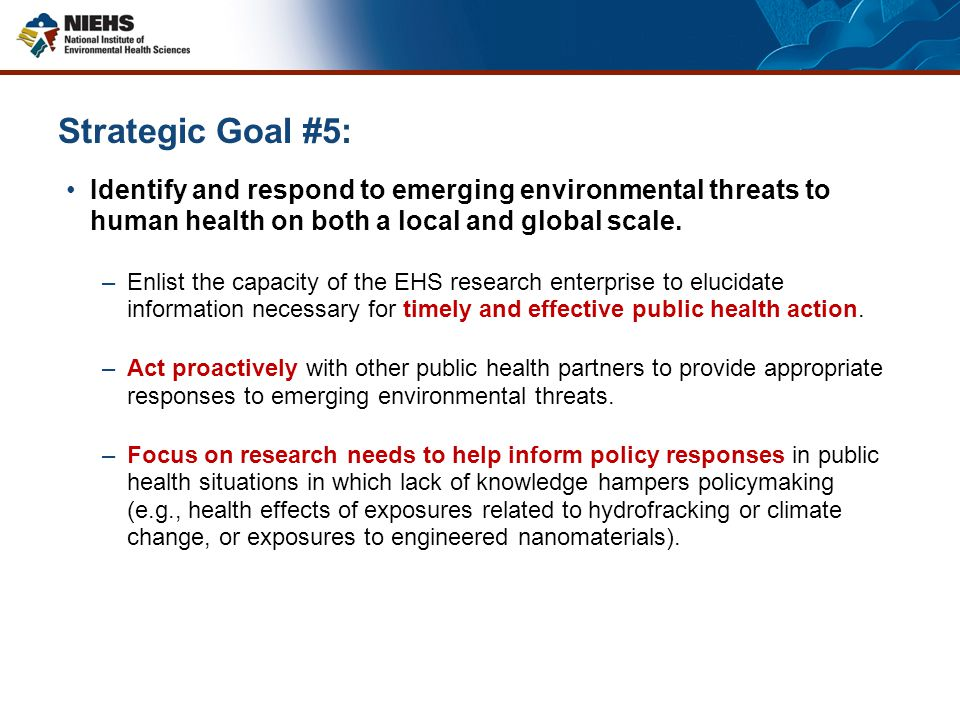 Strategic Goal #5: Identify and respond to emerging environmental threats to human health on both a local and global scale.