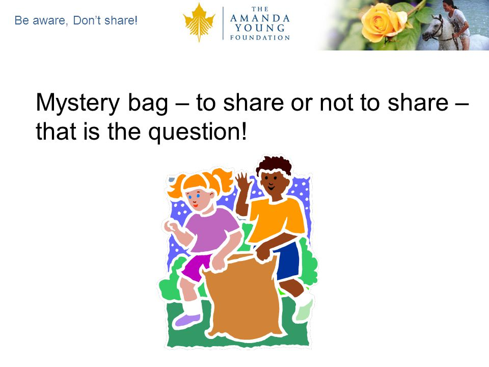 Be aware, Dont share! Mystery bag – to share or not to share – that is the question!