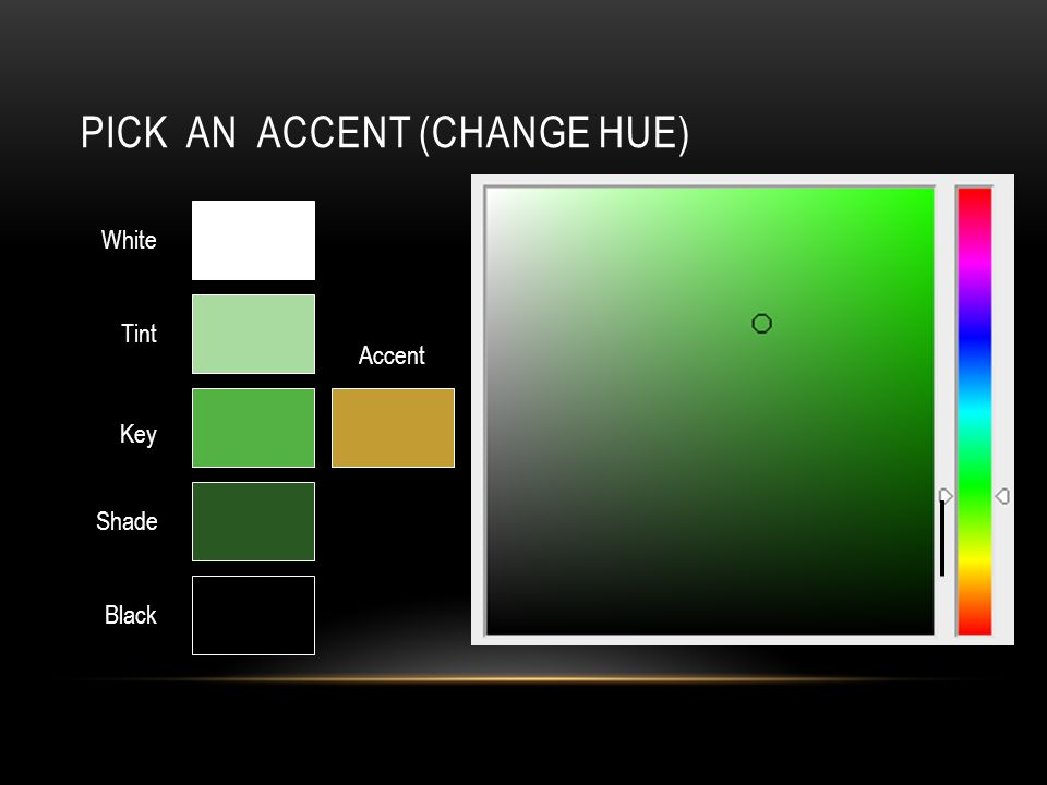 PICK AN ACCENT (CHANGE HUE) Key White Black Tint Shade Accent
