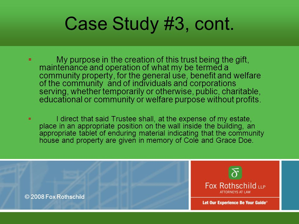 © 2008 Fox Rothschild Case Study #3, cont.