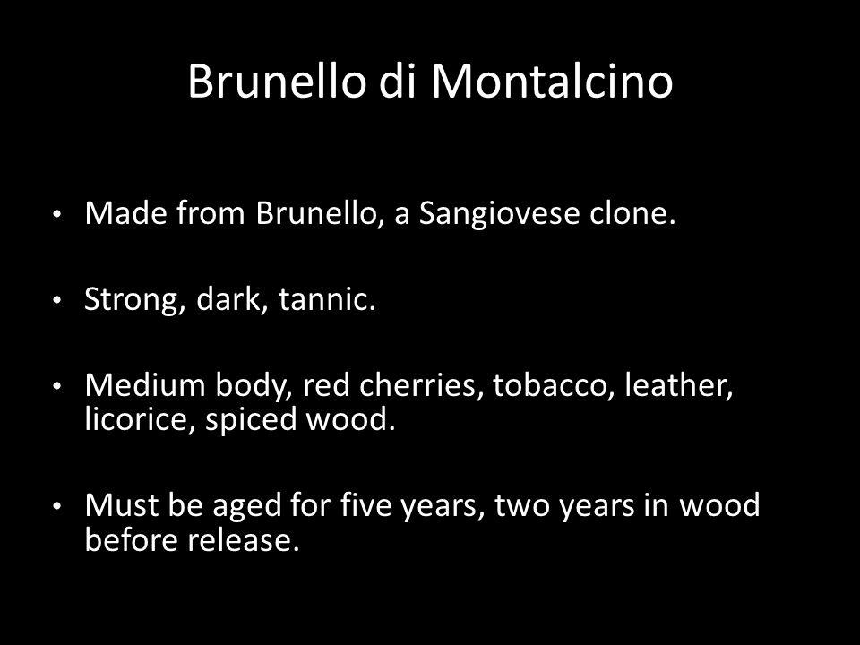 Brunello di Montalcino Made from Brunello, a Sangiovese clone.