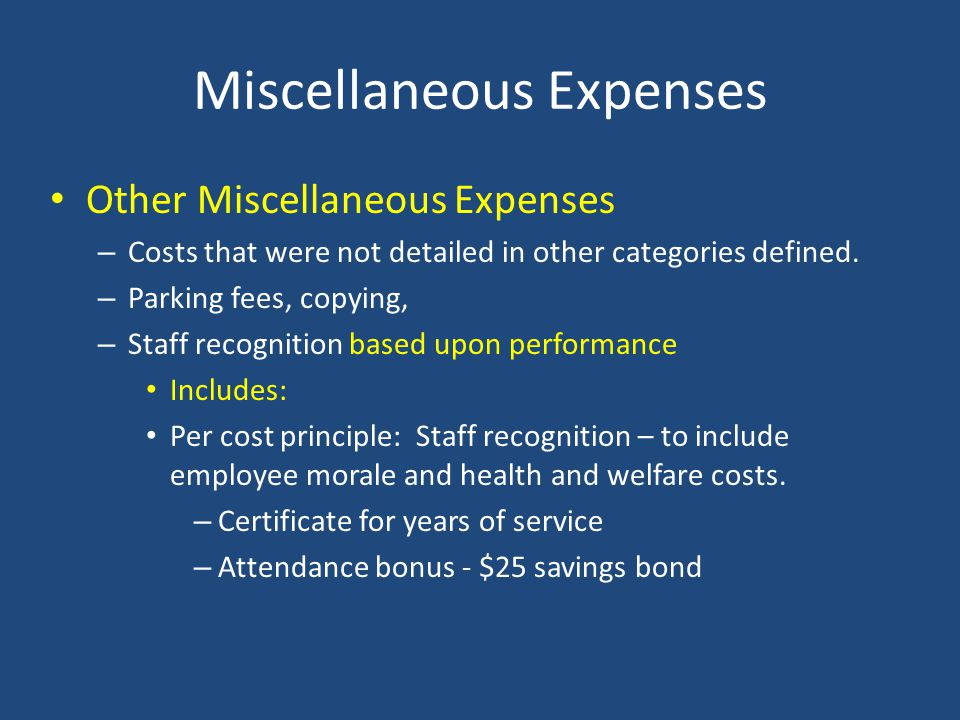 Miscellaneous Expenses Bridge, tunnel, and highway tolls Bad Debt Expense – Costs are ineligible Report in Non-Eligible column to reflect true costs