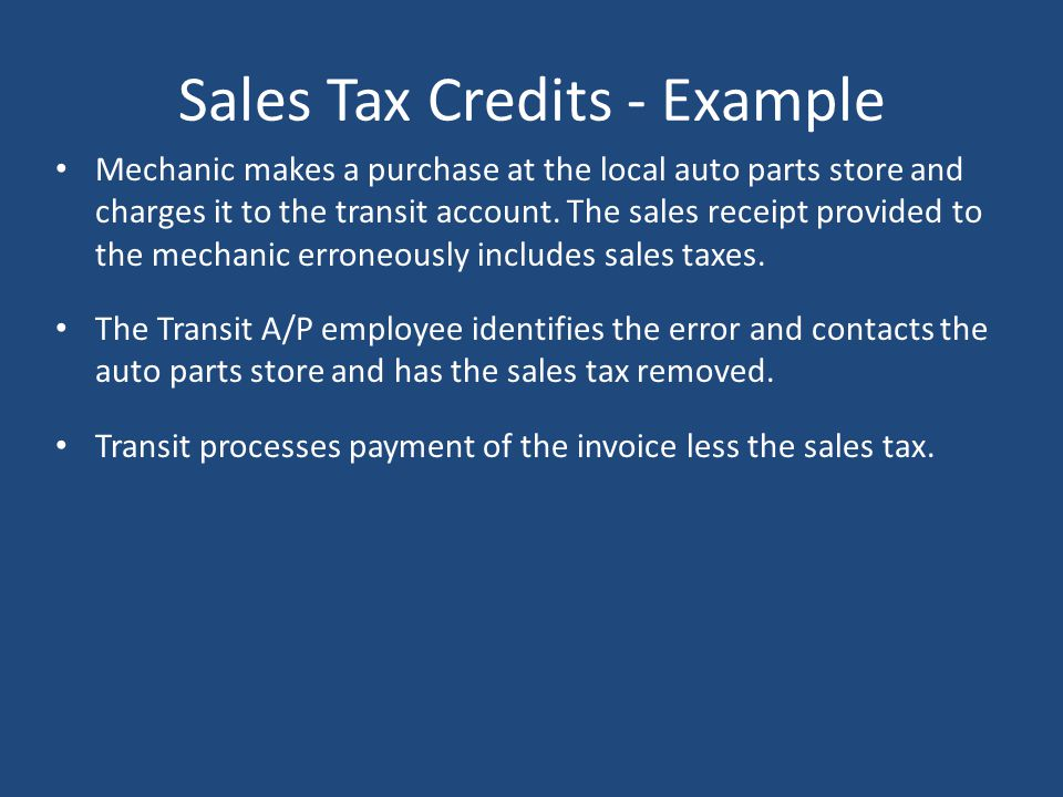 Sales Tax Credits Many Transits are exempt from sales tax. If exempt, the transit must report expenses net of the sales tax, even if not taken.