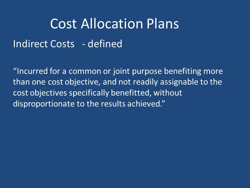 Cost allocation plan (CAP) Overhead rates Utilities Storage CEO Office Space IT Support