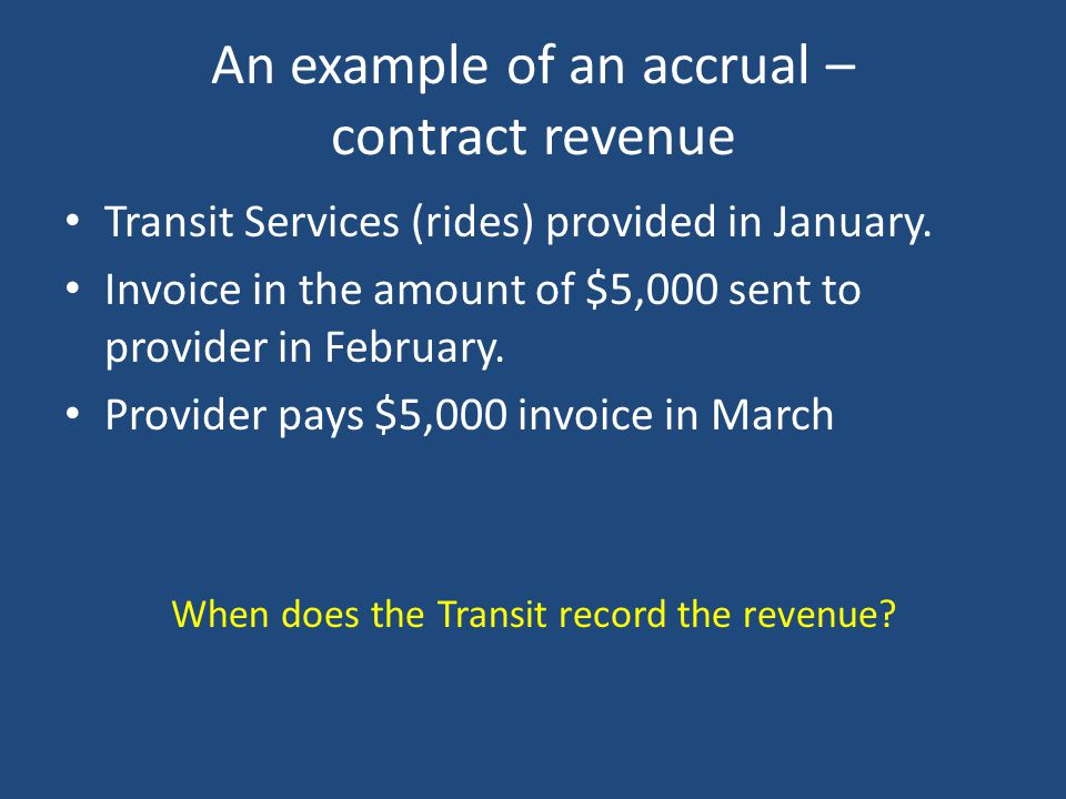 Accrual Accounting Transit Examples – Revenue – Liability – Expense