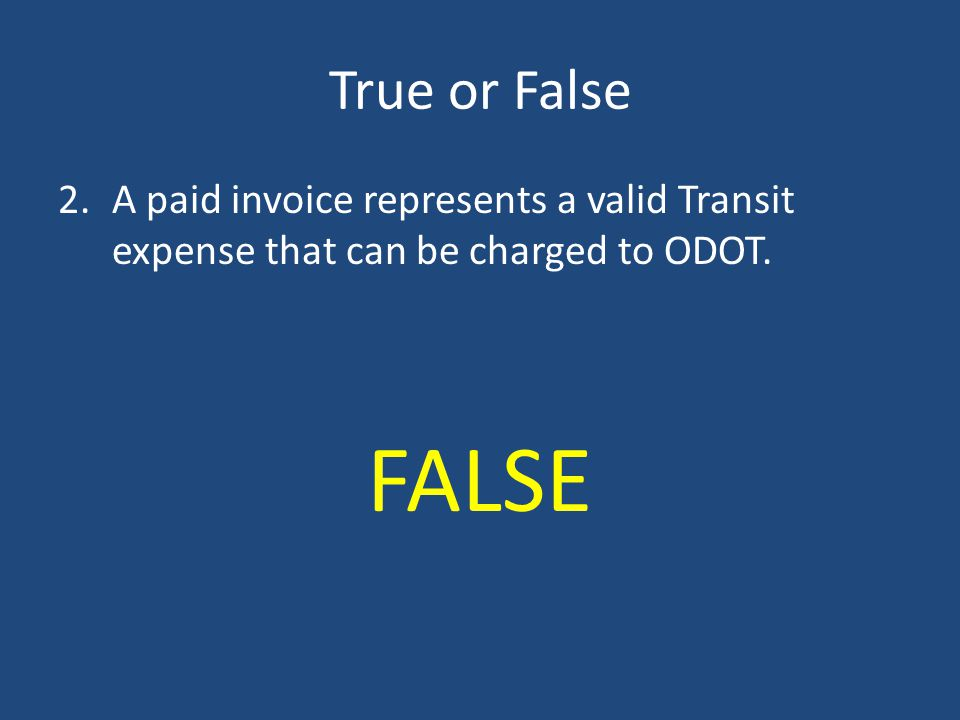 True or False 1.Monthly credit card statements are sufficient documentation for quarterly expenses charged to ODOT. FALSE