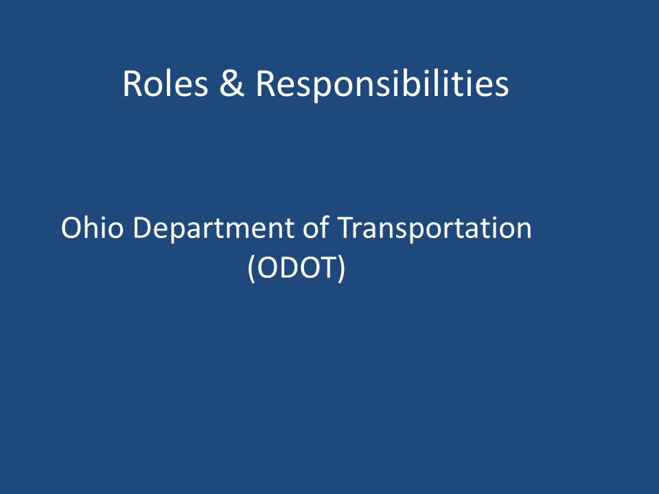Ohio Department of Transportation (ODOT) Roles & Responsibilities