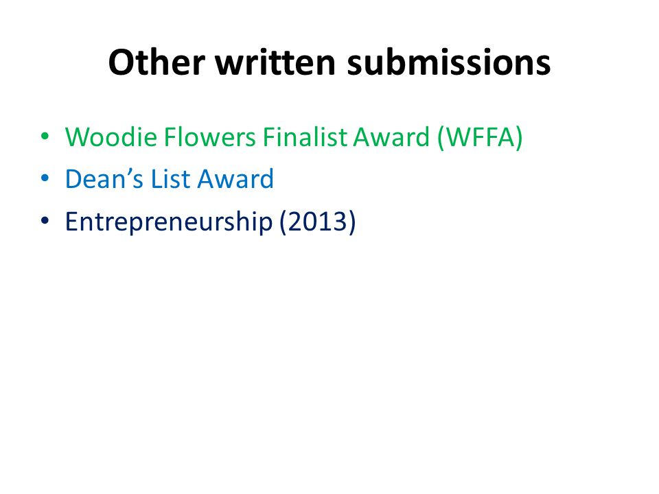 Other written submissions Woodie Flowers Finalist Award (WFFA) Deans List Award Entrepreneurship (2013)