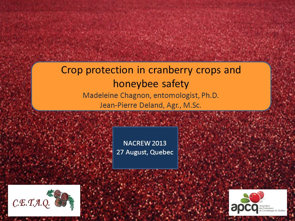 Insecticides Insects controlledApplication period Delegate Spinetoram Spinosyn Dow Agrosciences Canada Blackheaded Fireworm Sparganothis Fruitworm Cranberry Tipworm 2 nd generation of the Blackheaded Fireworm 2 nd generation of the Cranberry Tipworm may have to be made at different times during flowering.