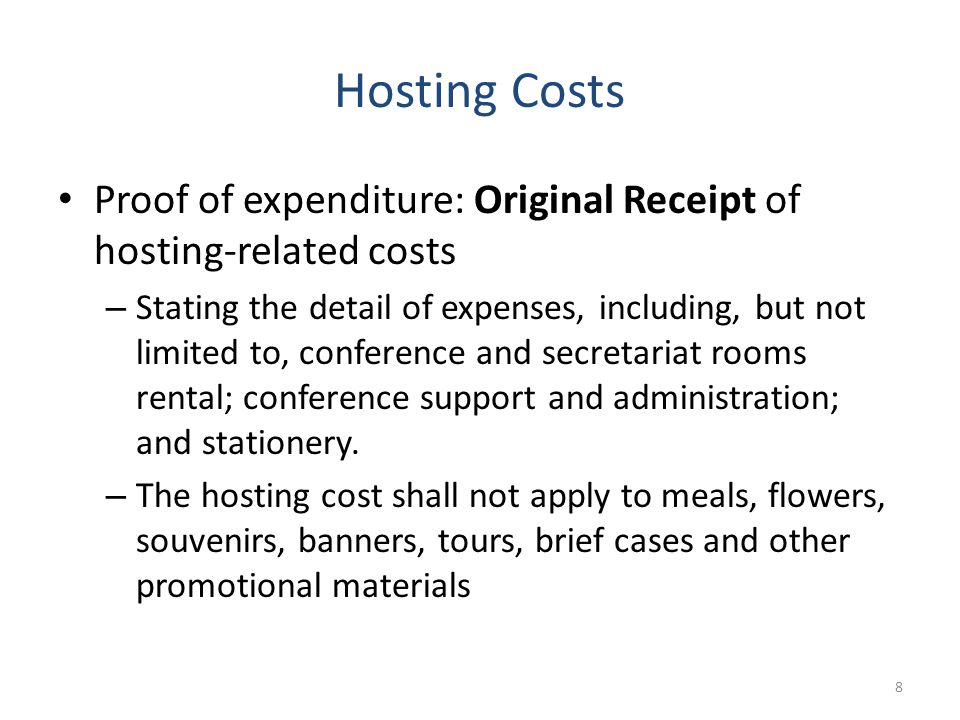 Hosting Costs Proof of expenditure: Original Receipt of hosting-related costs – Stating the detail of expenses, including, but not limited to, conference and secretariat rooms rental; conference support and administration; and stationery.