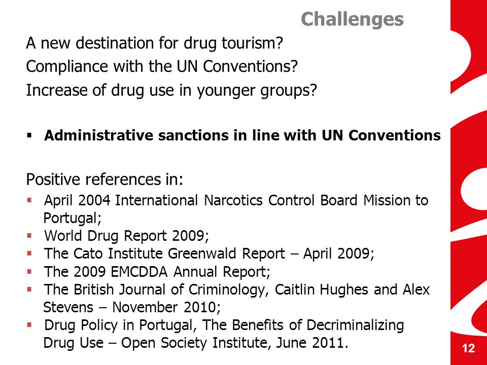A new destination for drug tourism. Compliance with the UN Conventions.