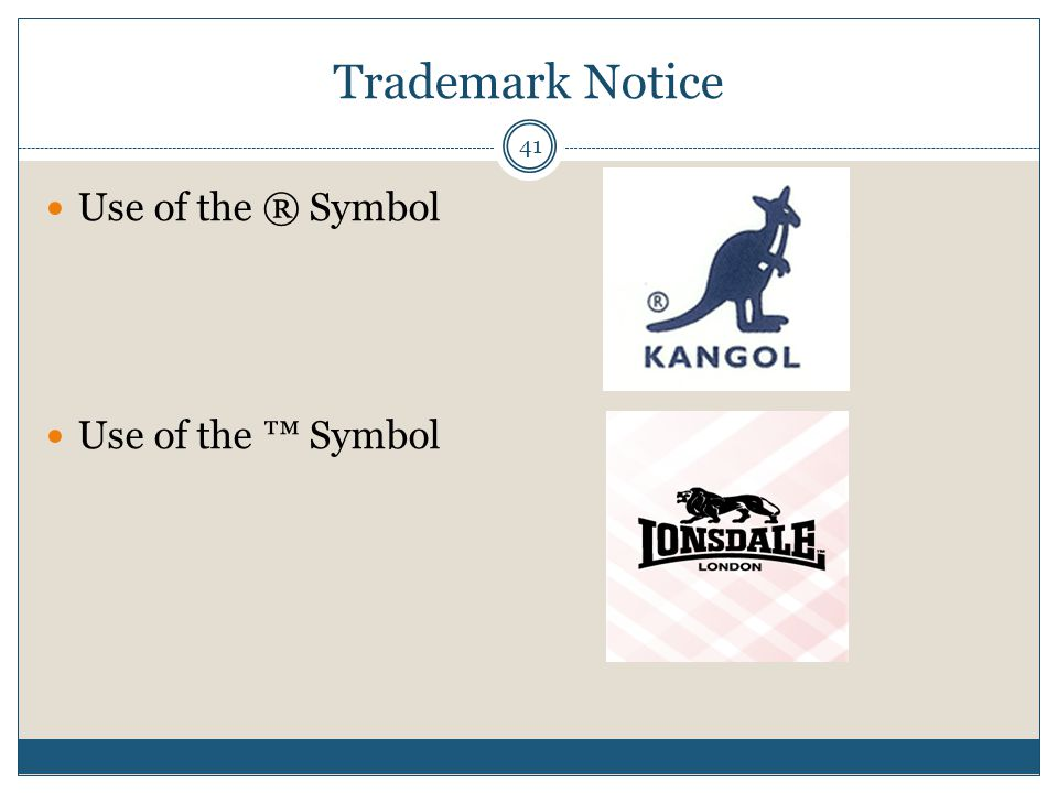 Trademark Notice 41 Use of the ® Symbol Use of the Symbol