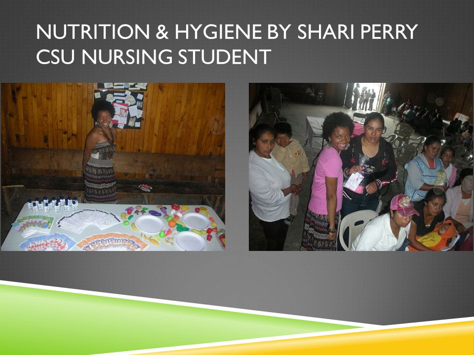 NUTRITION & HYGIENE BY SHARI PERRY CSU NURSING STUDENT