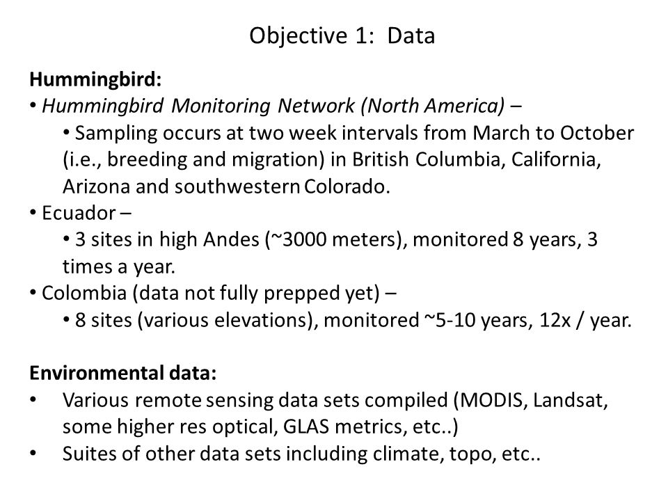 Objective 1: Data Hummingbird: Hummingbird Monitoring Network (North America) – Sampling occurs at two week intervals from March to October (i.e., bre