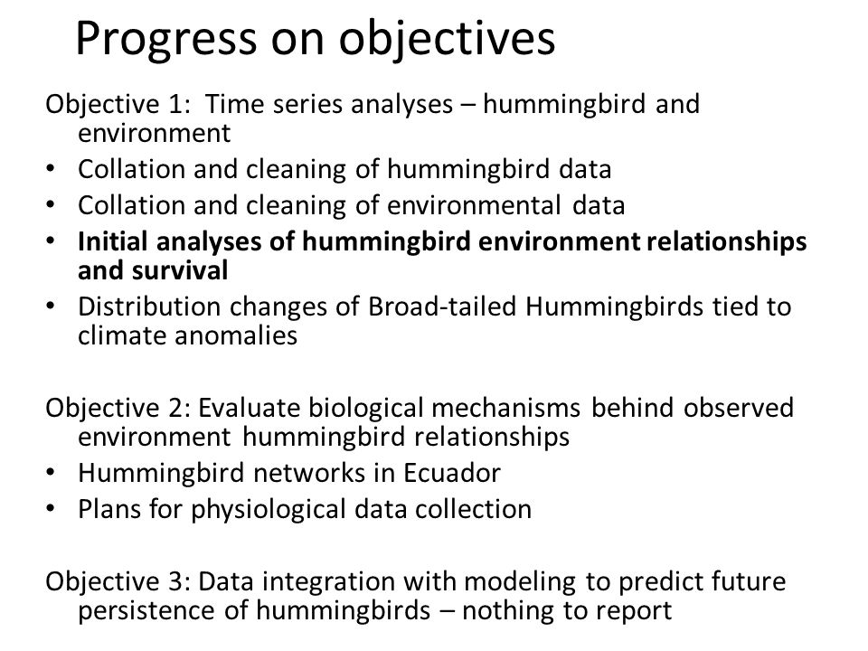 Objective 1: Time series analyses – hummingbird and environment Collation and cleaning of hummingbird data Collation and cleaning of environmental dat