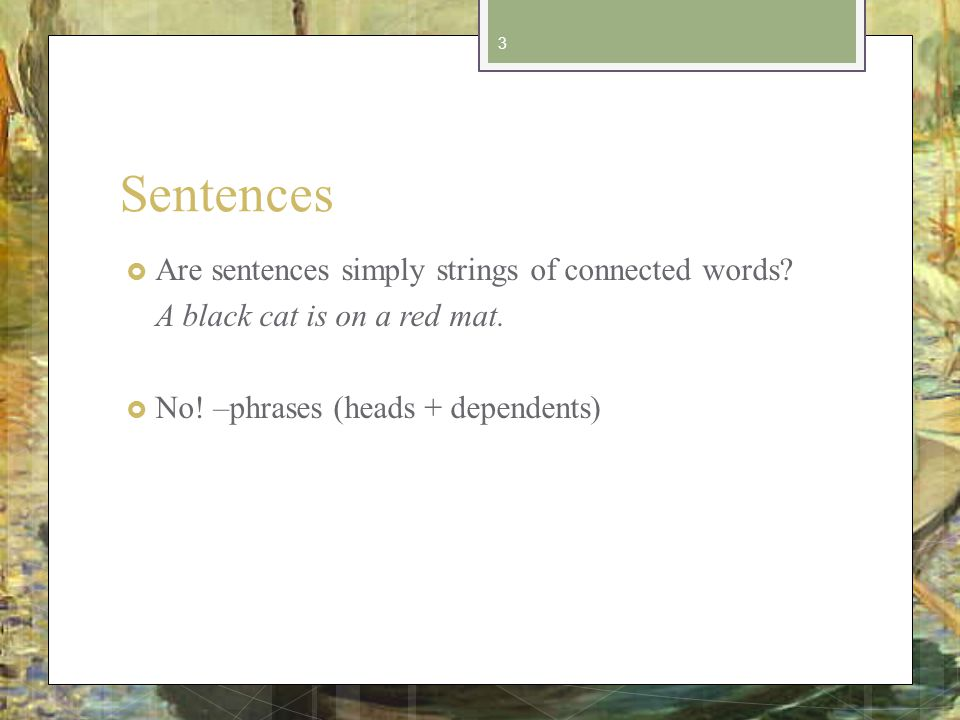 Sentences Are sentences simply strings of connected words.