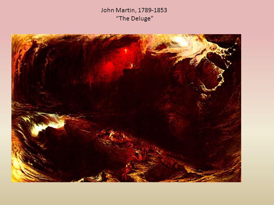 John Martin, 1789-1853 The Deluge