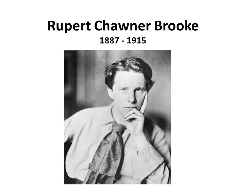 Rupert Chawner Brooke 1887 - 1915