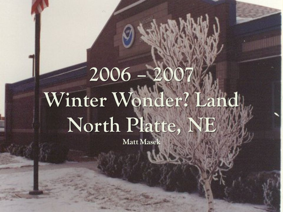 2006 – 2007 Winter Wonder Land North Platte, NE Matt Masek