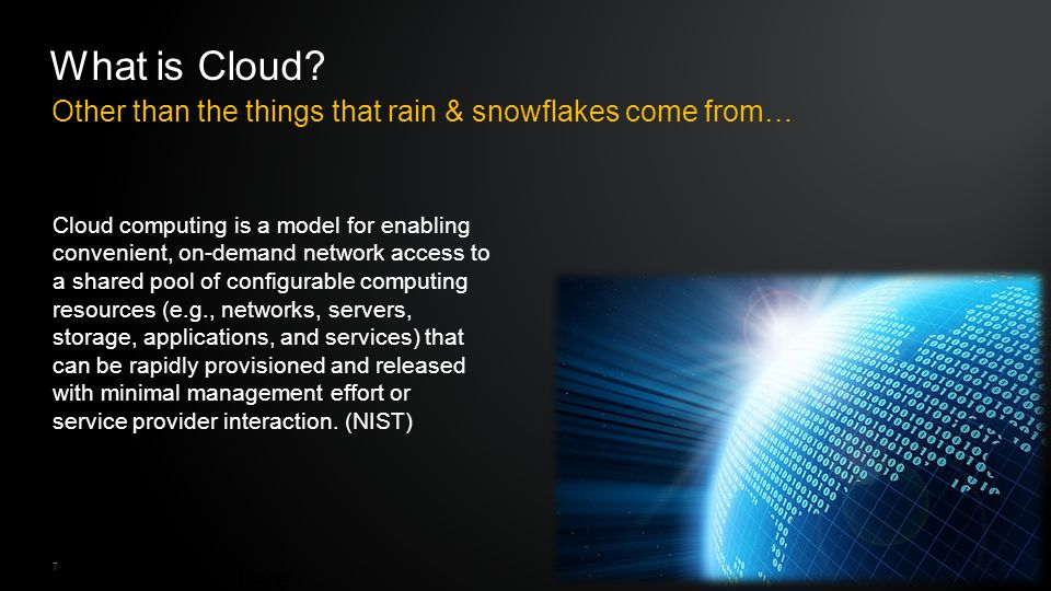 Fluffy, grey, wet… 8 Source: NIST On-demand self-service – A consumer can unilaterally provision computing capabilities, such as server time and network storage, as needed automatically without requiring human interaction with each services provider.