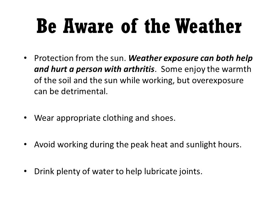 Be Aware of the Weather Protection from the sun.