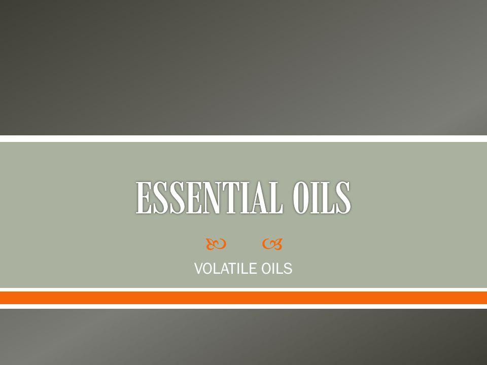 VOLATILE OILS