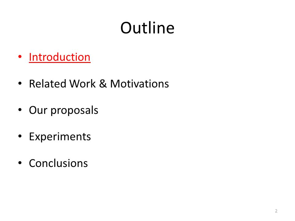 Outline Introduction Related Work & Motivations Our proposals Experiments Conclusions 2