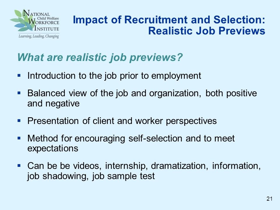 Impact of Recruitment and Selection: Realistic Job Previews What are realistic job previews.