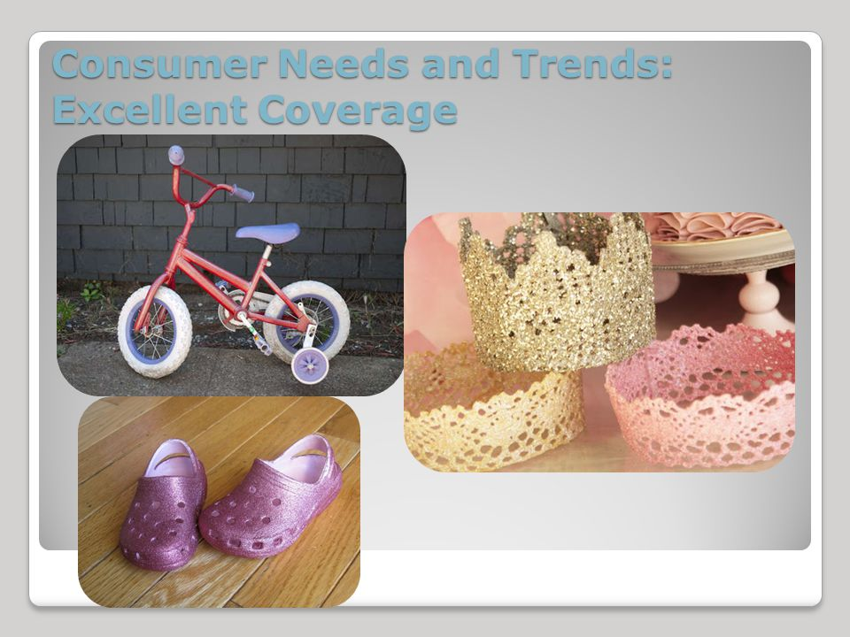 Consumer Needs and Trends: Excellent Coverage