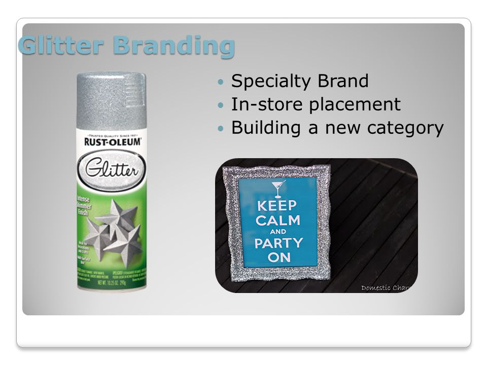 Glitter Branding Specialty Brand In-store placement Building a new category