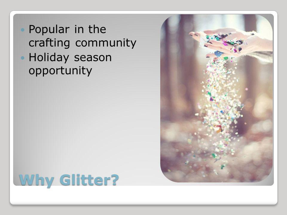 Why Glitter.