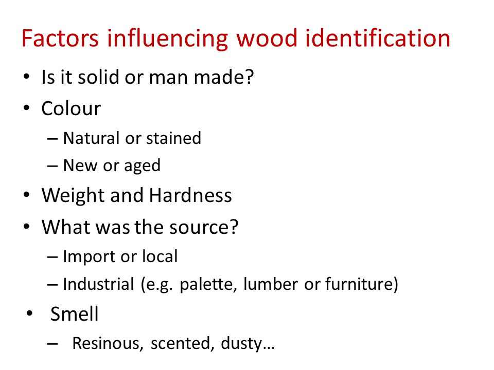 Factors influencing wood identification Is it solid or man made.