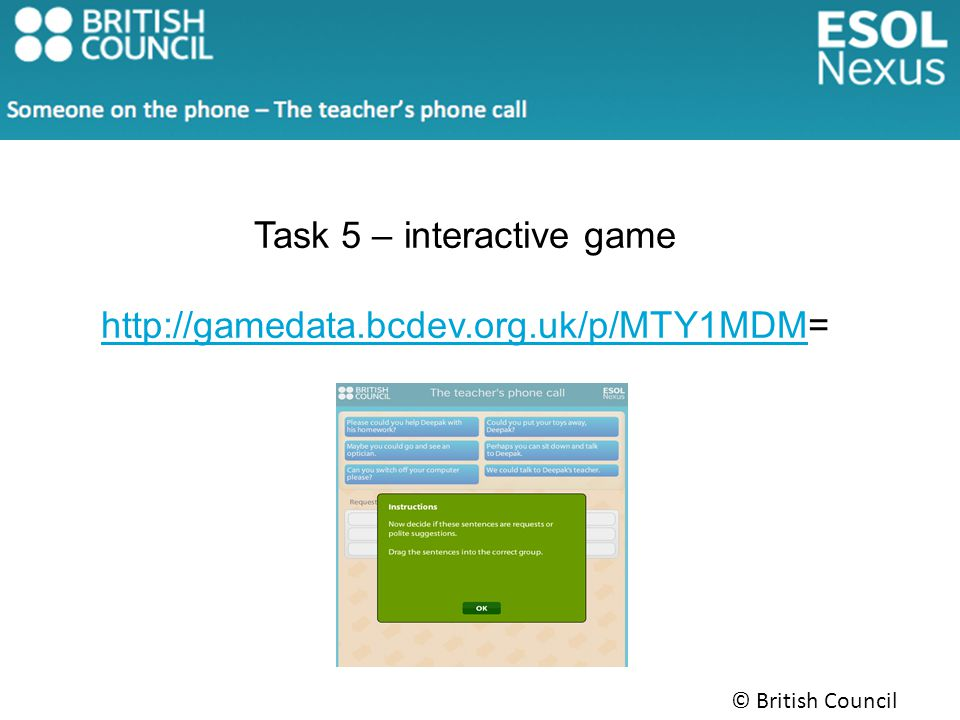 © British Council 2014 Task 5 – interactive game