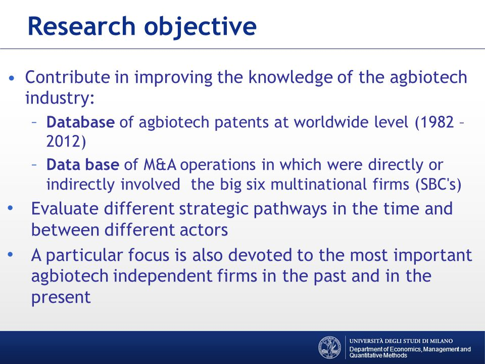 Department of Economics, Management and Quantitative Methods The IP AgBiotech Database DATA SOURCE (1982-2012) More than 60.000 agbiotech patents worldwide, granted in 87 different patent offices Data have been extracted from espacenet.com website by using as query the IPC code: C12N15/82.