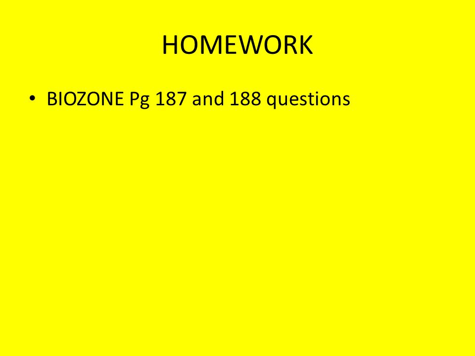 HOMEWORK BIOZONE Pg 187 and 188 questions