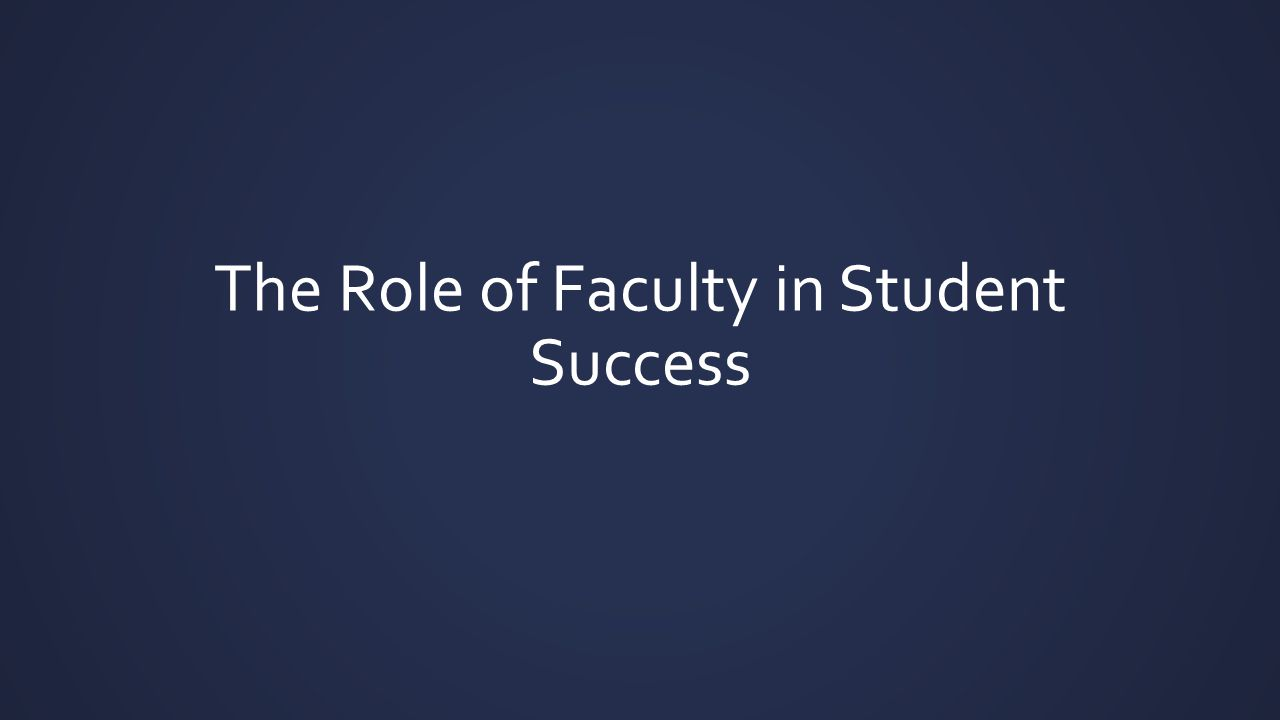 The Role of Faculty in Student Success