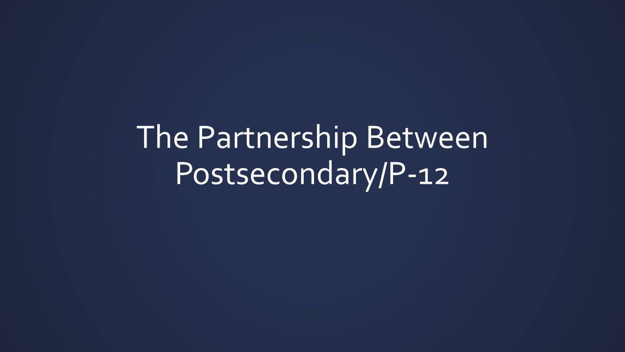 The Partnership Between Postsecondary/P-12