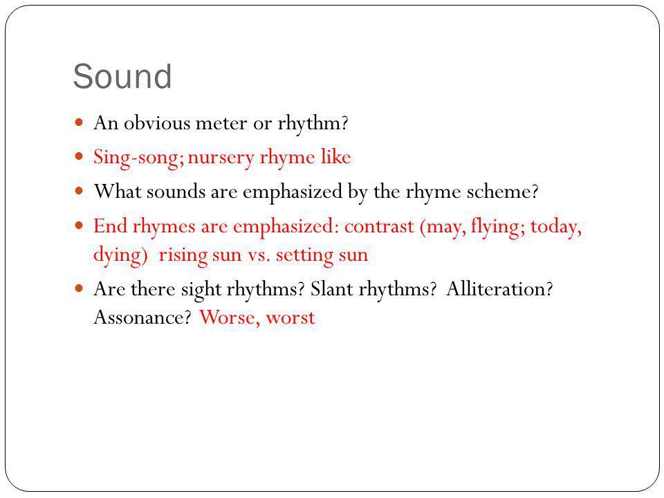 Sound An obvious meter or rhythm.