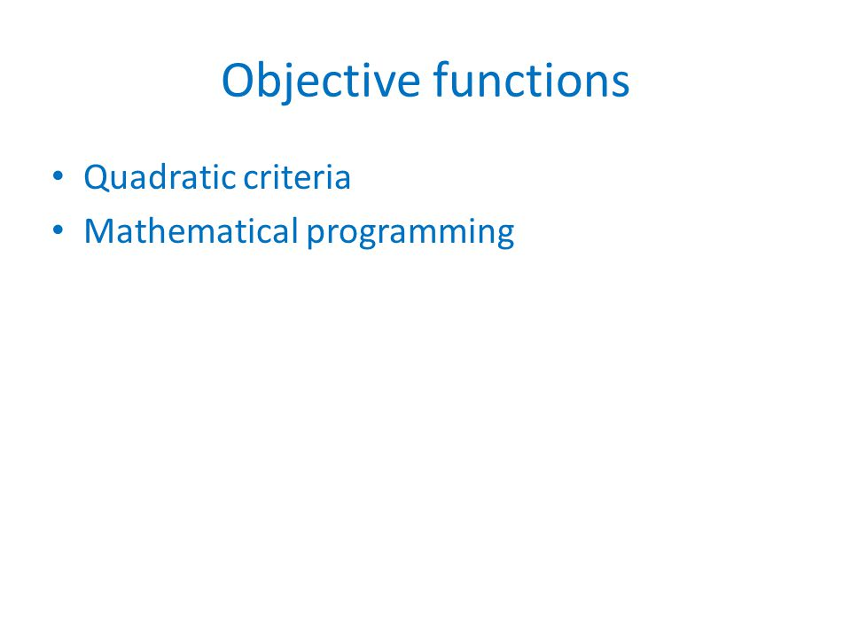 Objective functions Quadratic criteria Mathematical programming