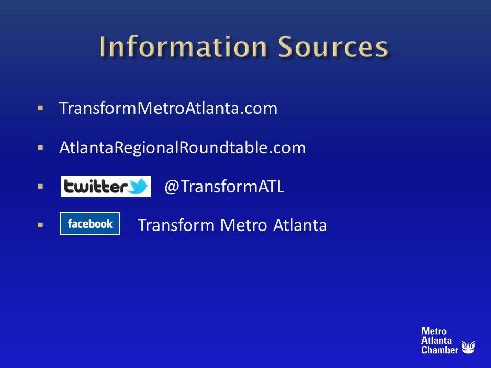TransformMetroAtlanta.com AtlantaRegionalRoundtable.com @TransformATL Transform Metro Atlanta