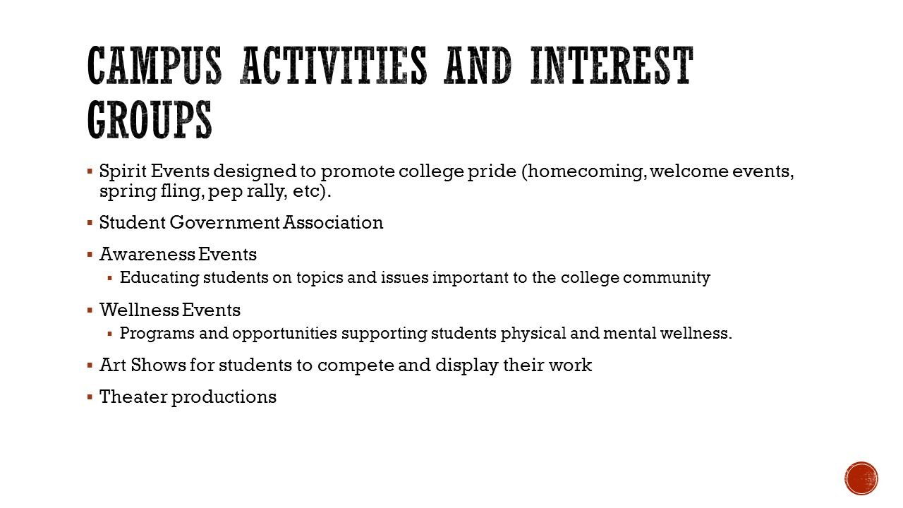 Spirit Events designed to promote college pride (homecoming, welcome events, spring fling, pep rally, etc). Student Government Association Awareness E